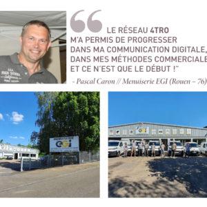 Pascal Caron, directeur général de la Menuiserie EGI à Rouen, témoigne des avantages à avoir intégré le réseau 4TRO.